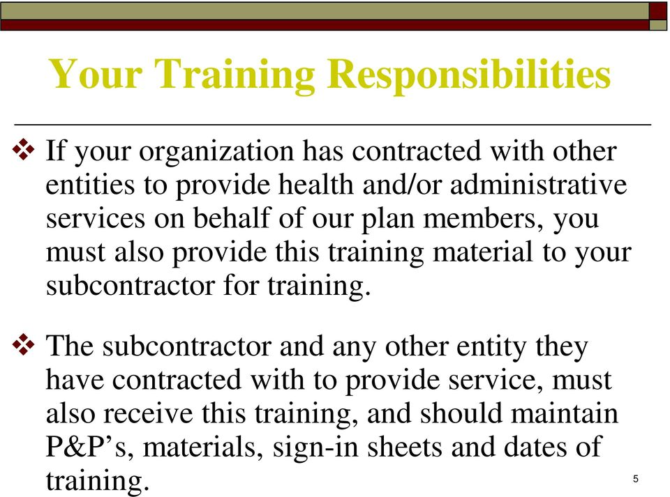 your subcontractor for training.