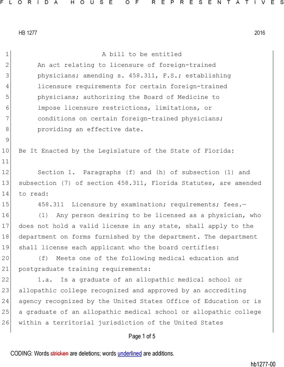 physicians; providing an effective date. Be It Enacted by the Legislature of the State of Florida: Section 1. Paragraphs (f) and (h) of subsection (1) and subsection (7) of section 458.