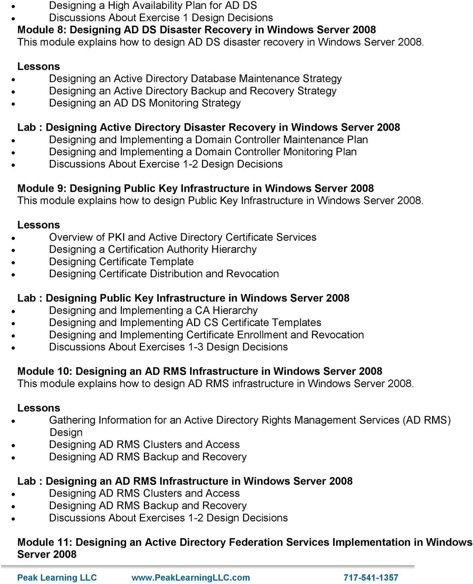 Designing an Active Directory Database Maintenance Strategy Designing an Active Directory Backup and Recovery Strategy Designing an AD DS Monitoring Strategy Lab : Designing Active Directory Disaster