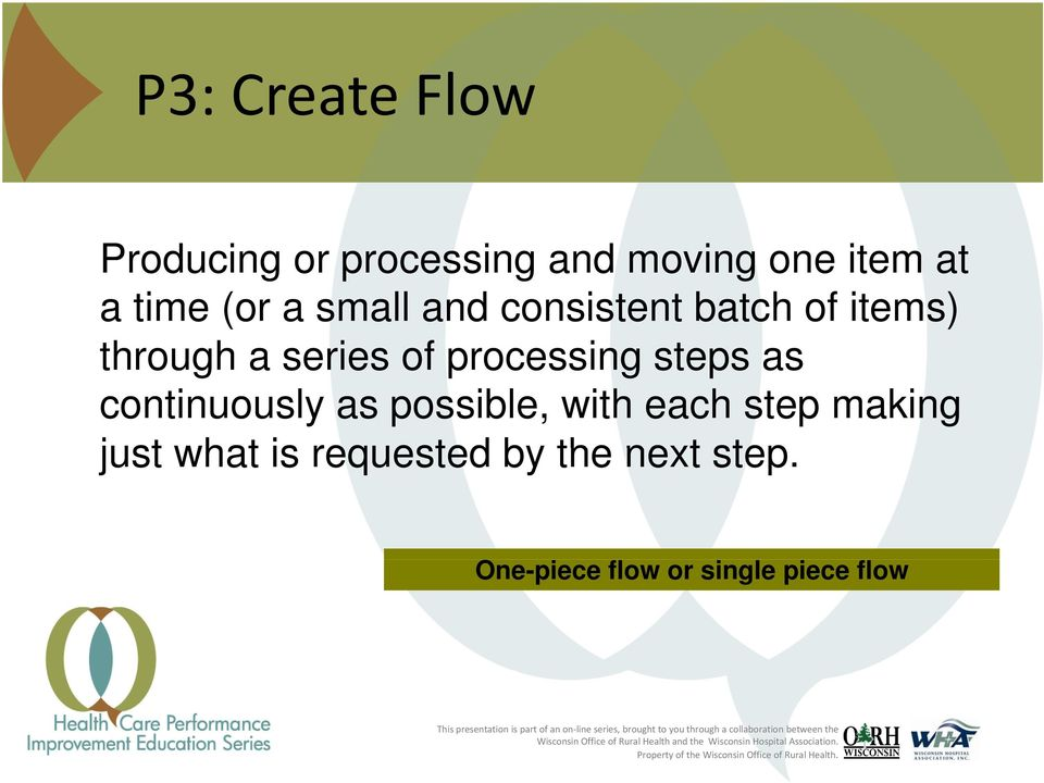 processing steps as continuously as possible, with each step making