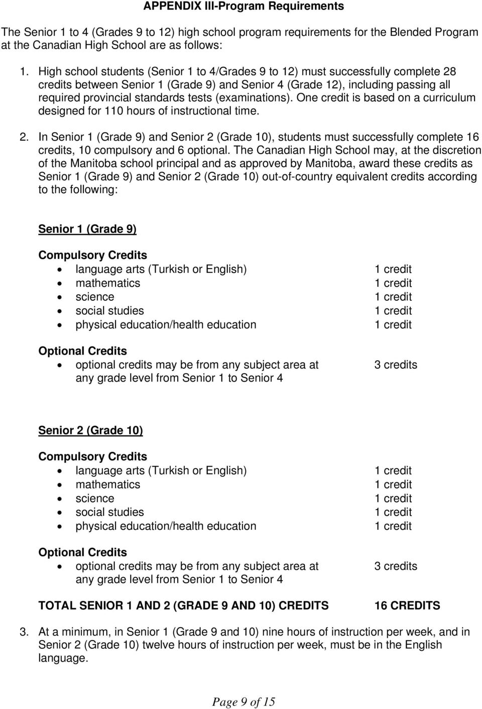 (examinations). One credit is based on a curriculum designed for 110 hours of instructional time. 2.