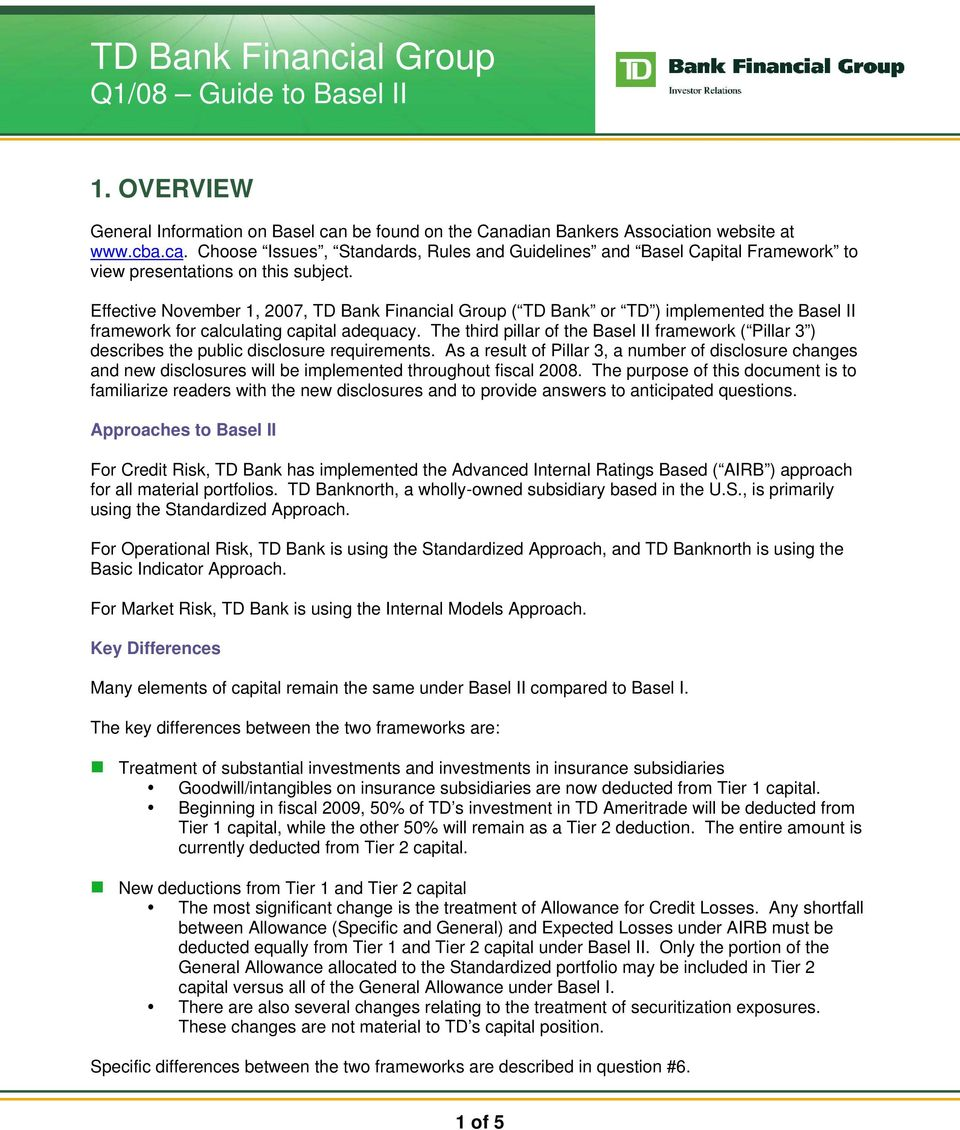 Effective November 1, 2007, TD Bank Financial Group ( TD Bank or TD ) implemented the Basel II framework for calculating capital adequacy.