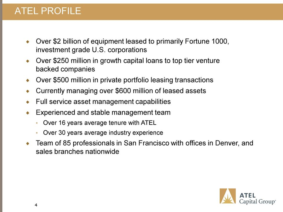 transactions Currently managing over $600 million of leased assets Full service asset management capabilities Experienced and stable
