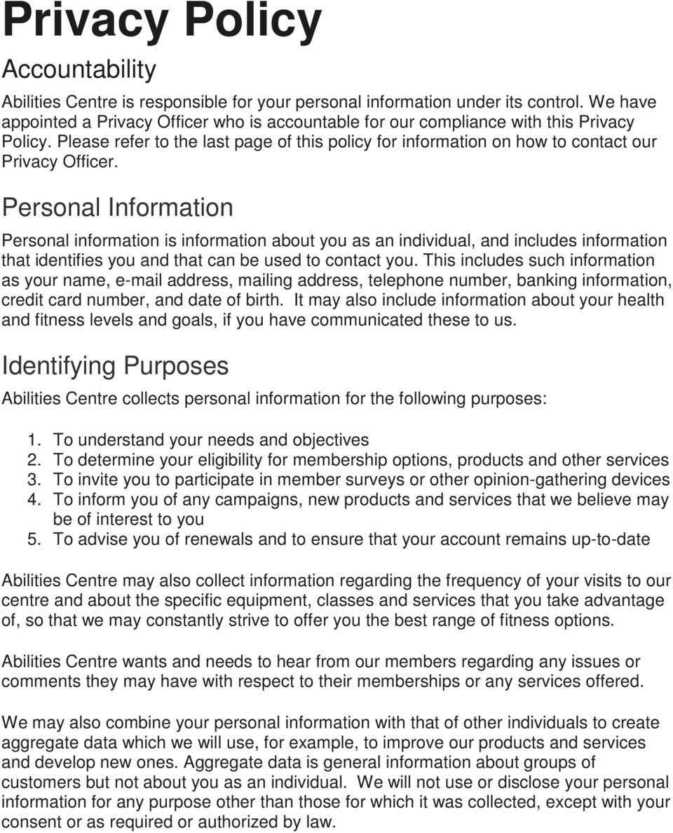 Personal Information Personal information is information about you as an individual, and includes information that identifies you and that can be used to contact you.