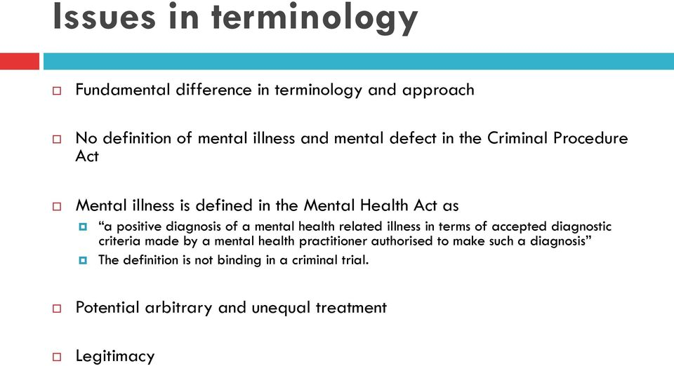 mental health related illness in terms of accepted diagnostic criteria made by a mental health practitioner authorised