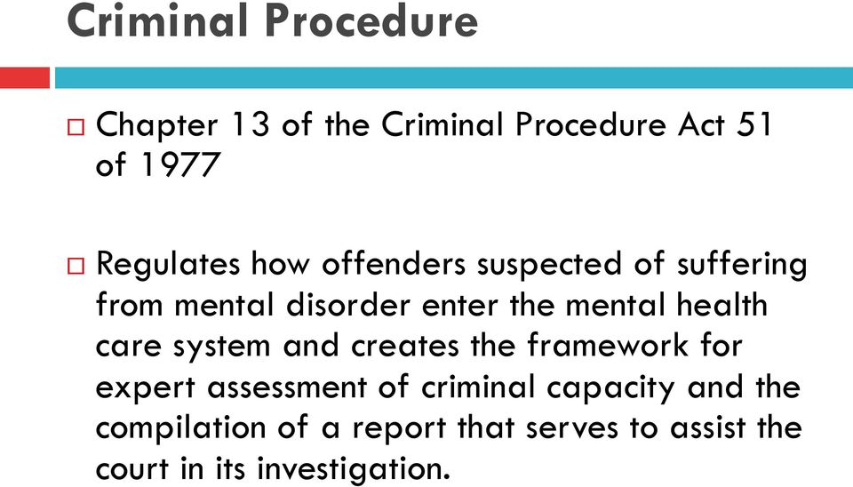 care system and creates the framework for expert assessment of criminal capacity