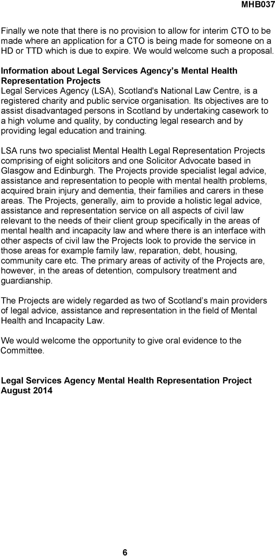 Information about Legal Services Agency s Mental Health Representation Projects Legal Services Agency (LSA), Scotland's National Law Centre, is a registered charity and public service organisation.