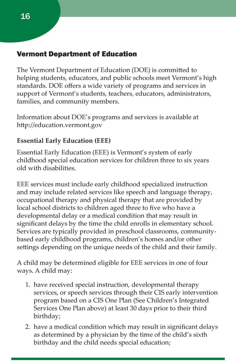 Information about DOE s programs and services is available at http://education.vermont.