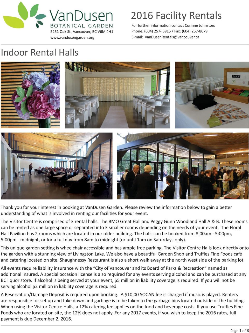 ca Indoor Rental Halls Thank you for your interest in booking at VanDusen Garden.