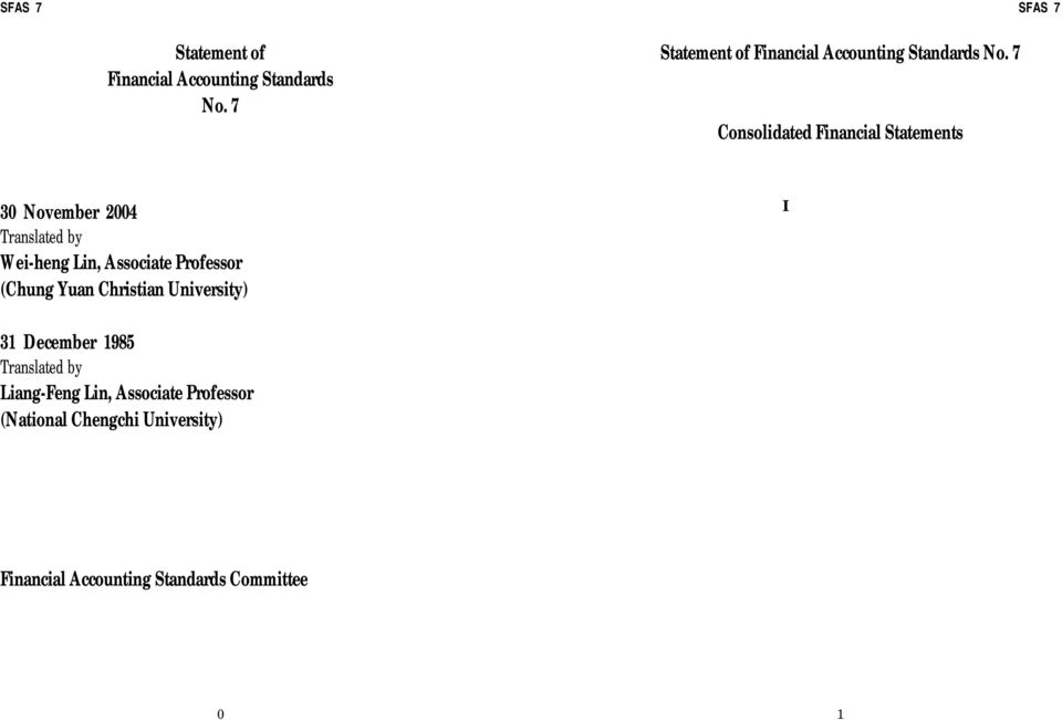 Professor (National Chengchi University) I Introduction (1) This Statement establishes the accounting standards for the preparation and presentation of consolidated financial statements.