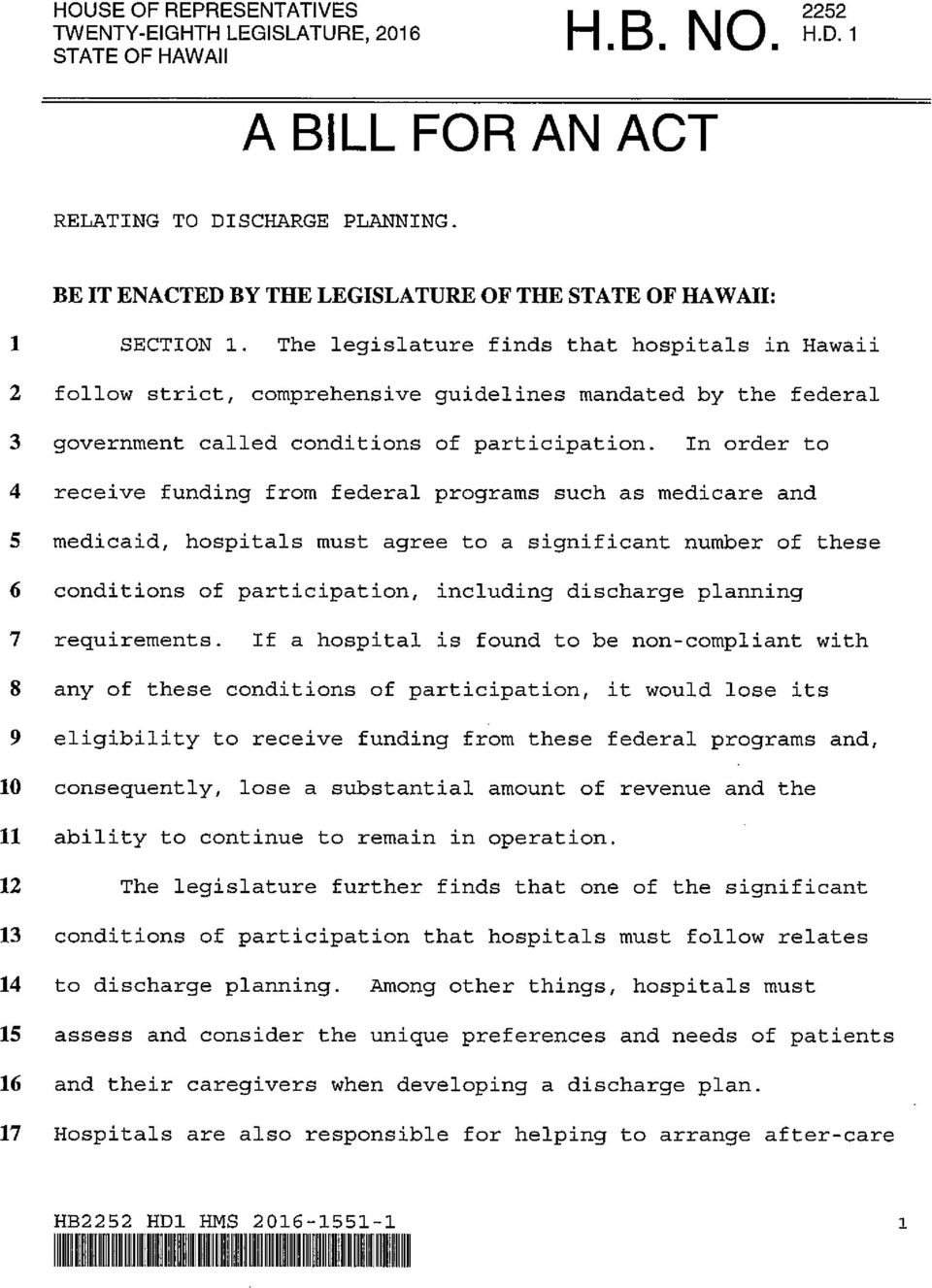 The legislature finds that hospitals in Hawaii 2 follow strict, comprehensive guidelines mandated by the federal 3 government called conditions of participation.