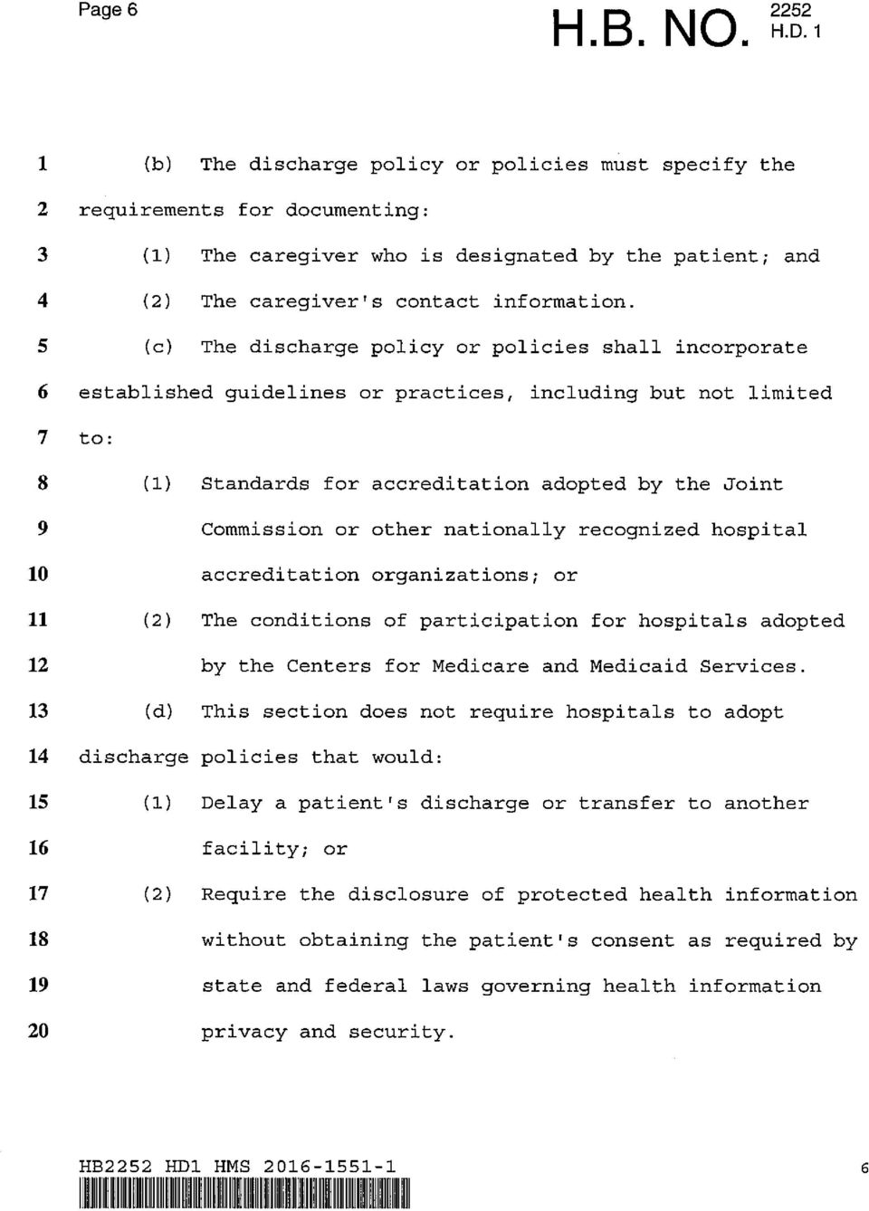 5 (c) The discharge policy or policies shall incorporate 6 established guidelines or practices, including but not limited 7 to: 8 (1) Standards for accreditation adopted by the Joint 9 Commission or
