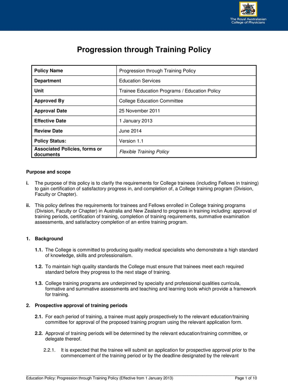 1 Associated Policies, forms or documents Flexible Training Policy Purpose and scope i.