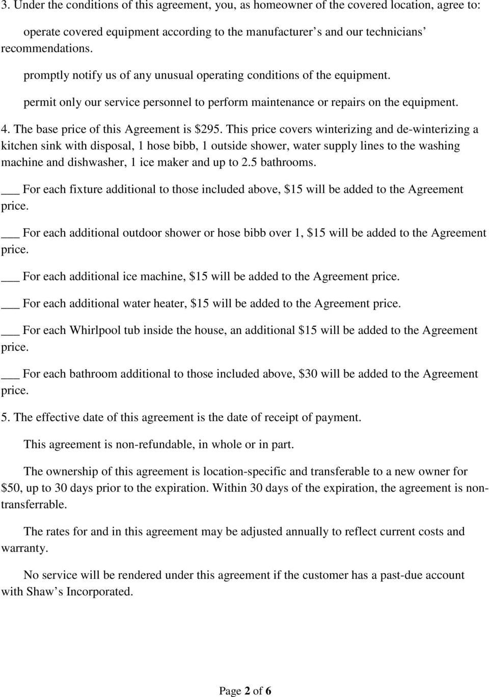 The base price of this Agreement is $295.