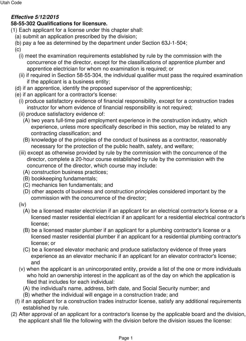 the examination requirements established by rule by the commission with the concurrence of the director, except for the classifications of apprentice plumber and apprentice electrician for whom no