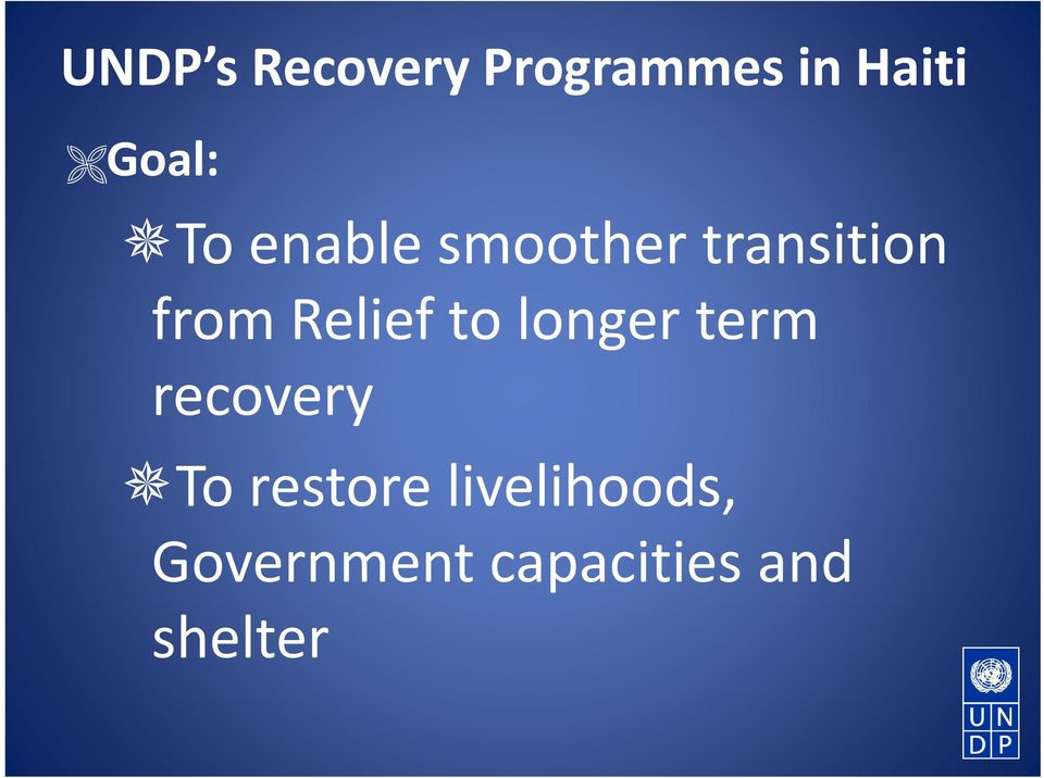 to longer term recovery To restore