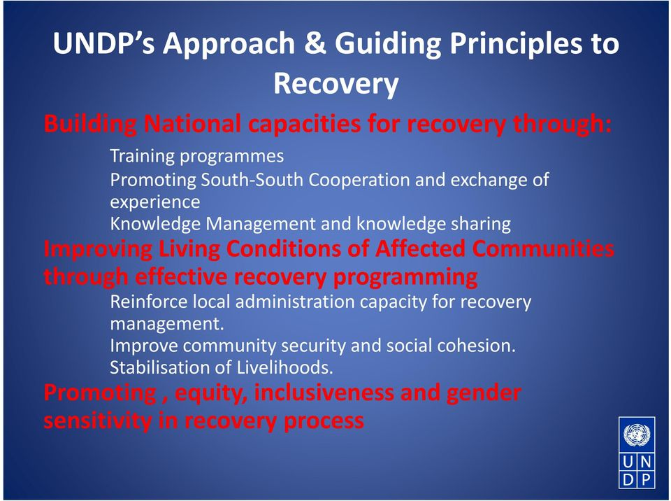 Communities through effective recovery programming Reinforce local administration capacity for recovery management.