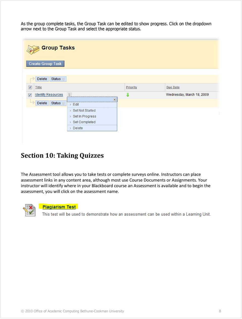 Section 10: Taking Quizzes The Assessment tool allows you to take tests or complete surveys online.