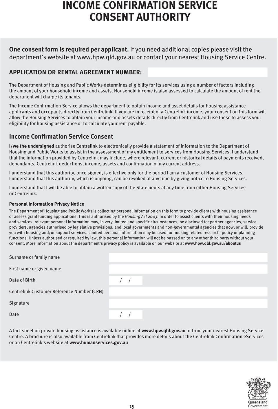 APPLICATION OR RENTAL AGREEMENT NUMBER: The Department of Housing and Public Works determines eligibility for its services using a number of factors including the amount of your household income and