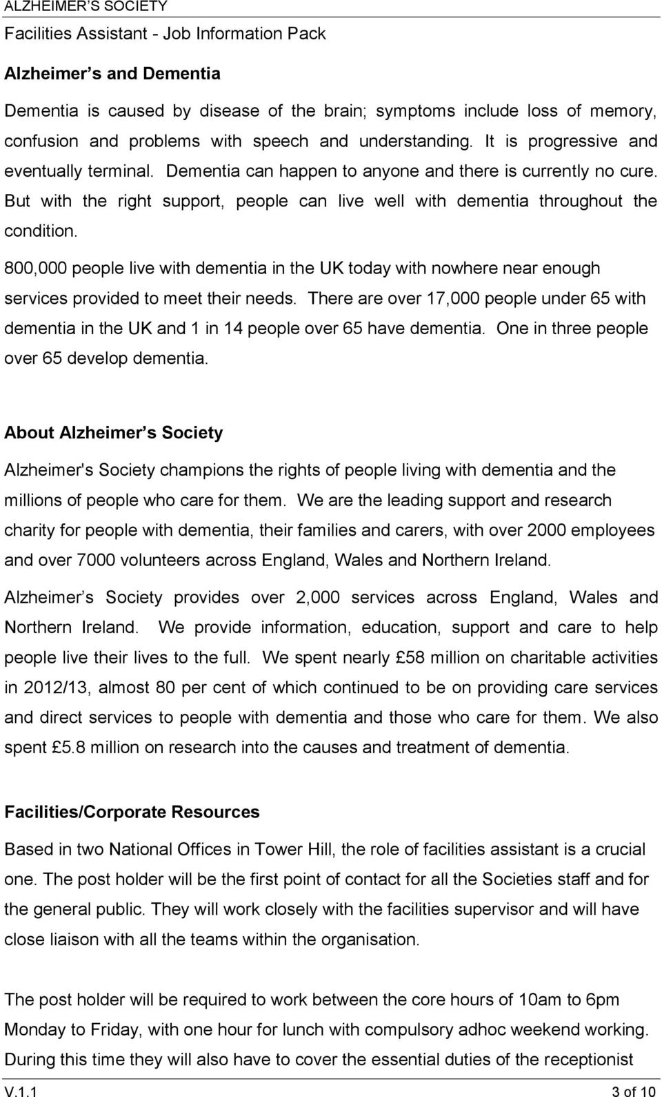 800,000 people live with dementia in the UK today with nowhere near enough services provided to meet their needs.