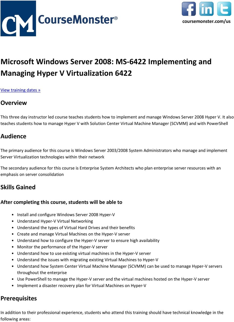 implement and manage Windows Server 2008 Hyper V.