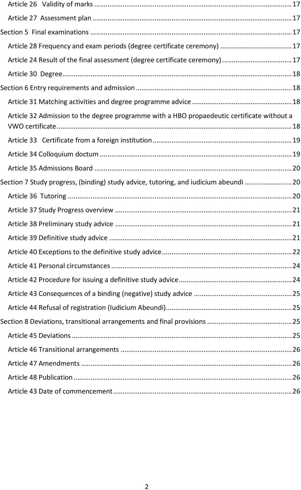 .. 18 Article 31 Matching activities and degree programme advice... 18 Article 32 Admission to the degree programme with a HBO propaedeutic certificate without a VWO certificate.