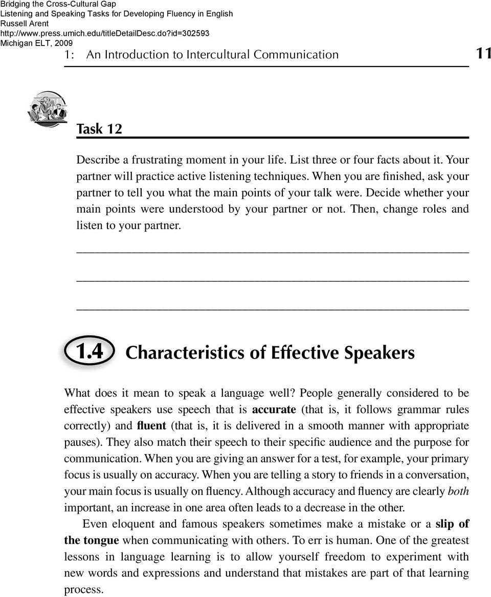 Then, change roles and listen to your partner. 1.4 Characteristics of Effective Speakers What does it mean to speak a language well?