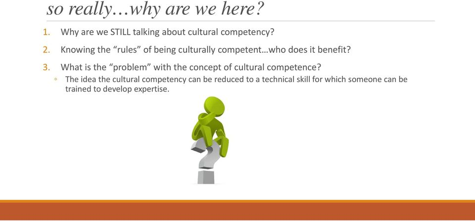 What is the problem with the concept of cultural competence?