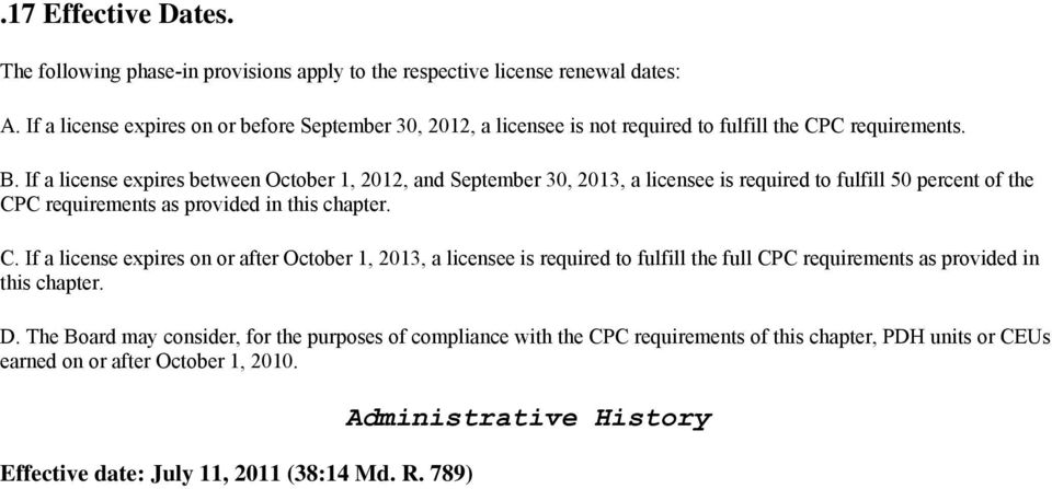 If a license expires between October 1, 2012, and September 30, 2013, a licensee is required to fulfill 50 percent of the CP