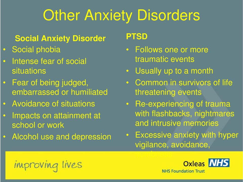 PTSD Follows one or more traumatic events Usually up to a month Common in survivors of life threatening events