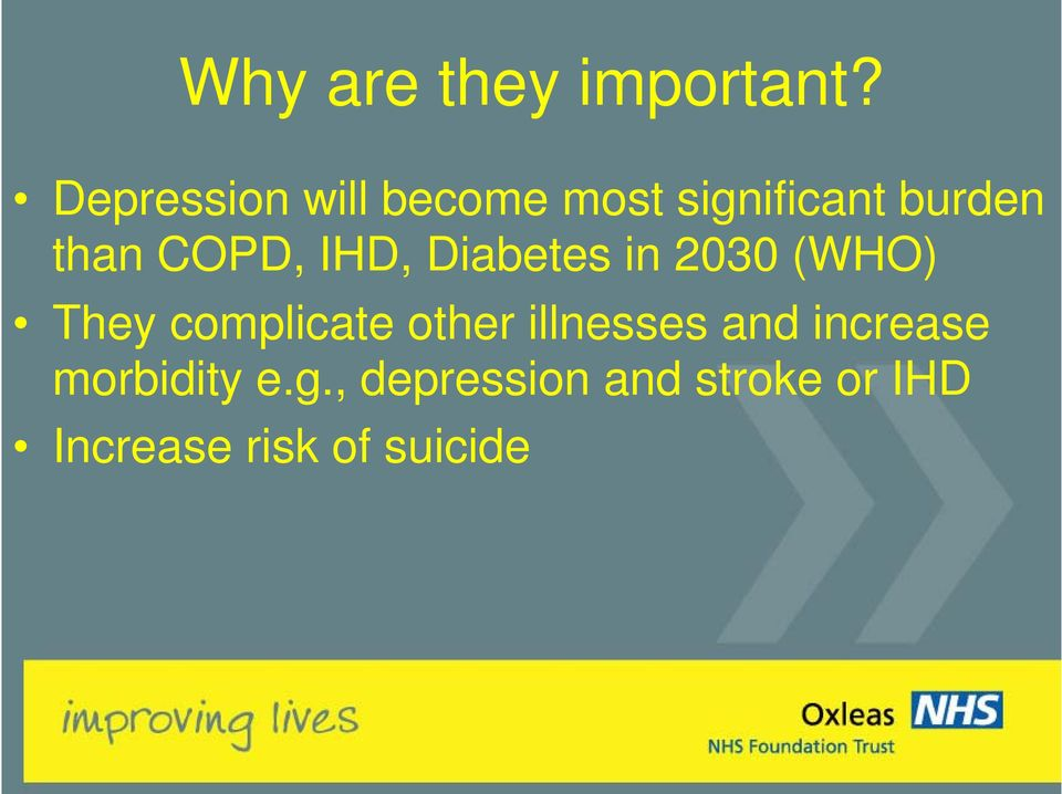 COPD, IHD, Diabetes in 2030 (WHO) They complicate other