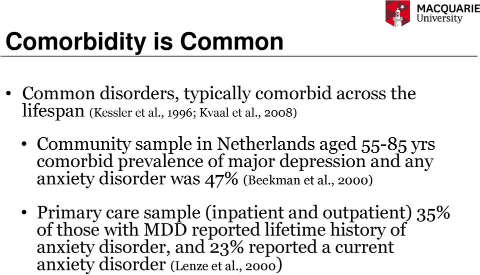 , 2008) Community sample in Netherlands aged 55-85 yrs comorbid prevalence of major depression and any anxiety