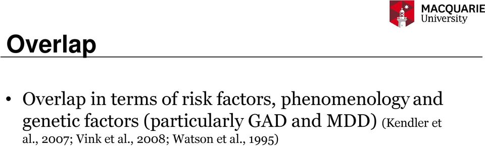 factors (particularly GAD and MDD)