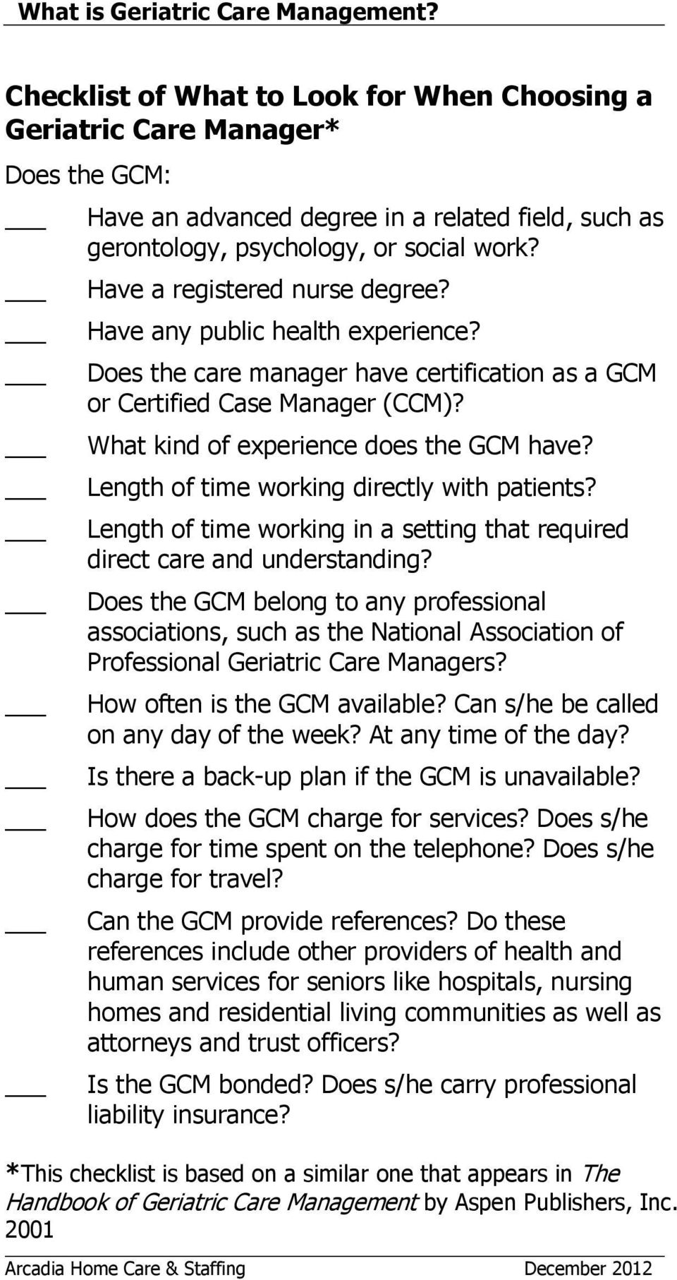 Length of time working directly with patients? Length of time working in a setting that required direct care and understanding?