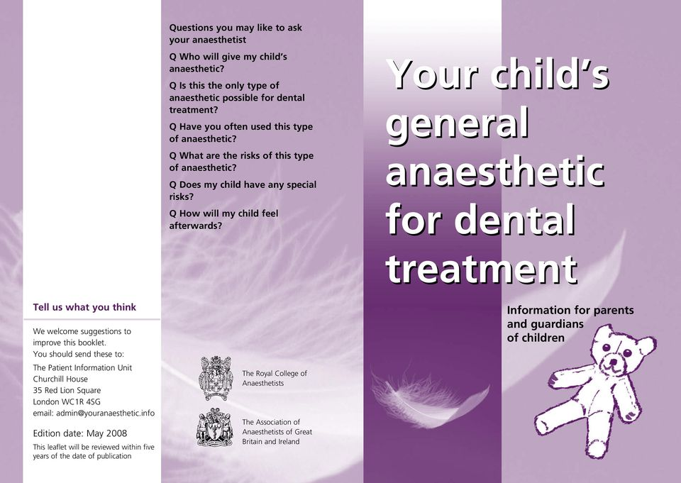Your child s general anaesthetic for dental treatment Tell us what you think We welcome suggestions to improve this booklet.