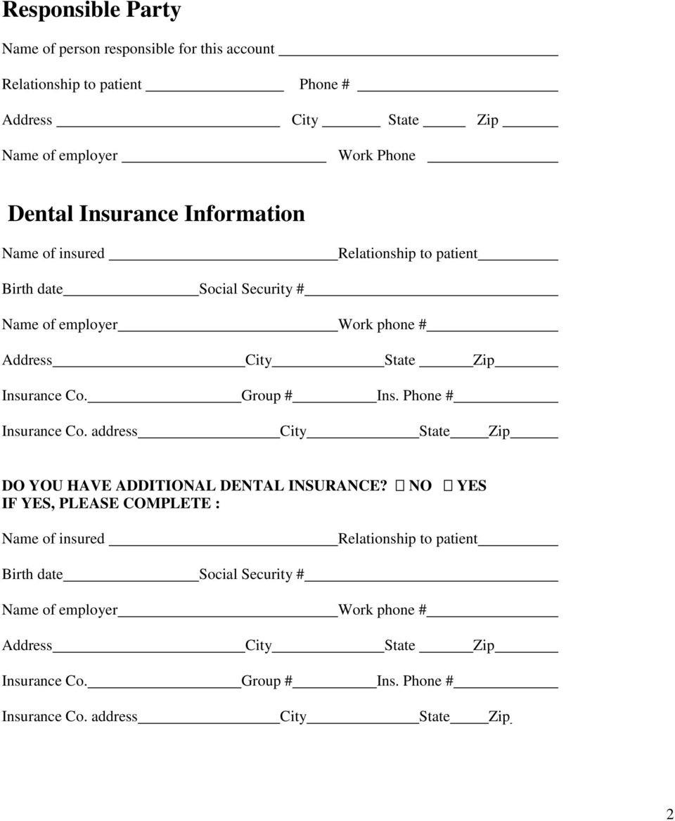 Phone # Insurance Co. address City State Zip DO YOU HAVE ADDITIONAL DENTAL INSURANCE?