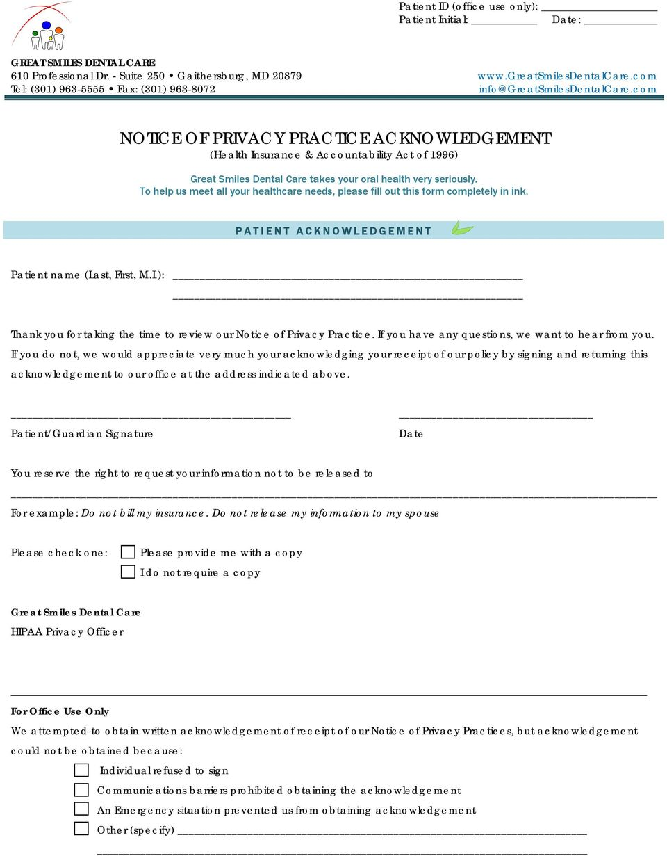 To help us meet all your healthcare needs, please fill out this form completely in ink. PATIENT ACKNOWLEDGEMENT Patient name (Last, First, M.I.): Thank you for taking the time to review our Notice of Privacy Practice.