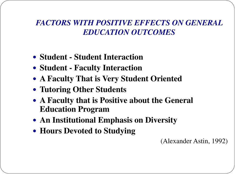 Tutoring Other Students A Faculty that is Positive about the General Education