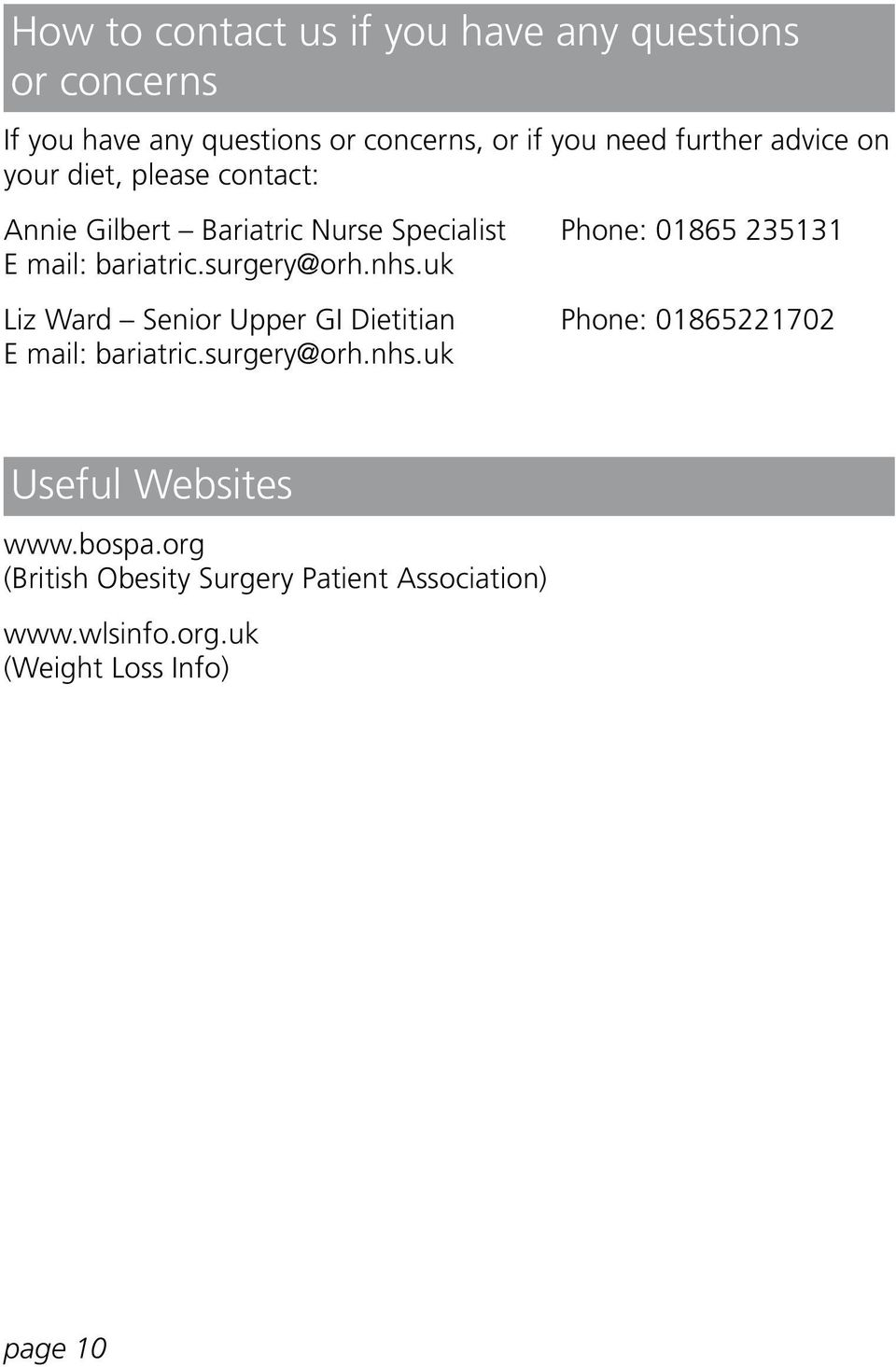 bariatric.surgery@orh.nhs.uk Liz Ward Senior Upper GI Dietitian Phone: 01865221702 E mail: bariatric.surgery@orh.nhs.uk Useful Websites www.