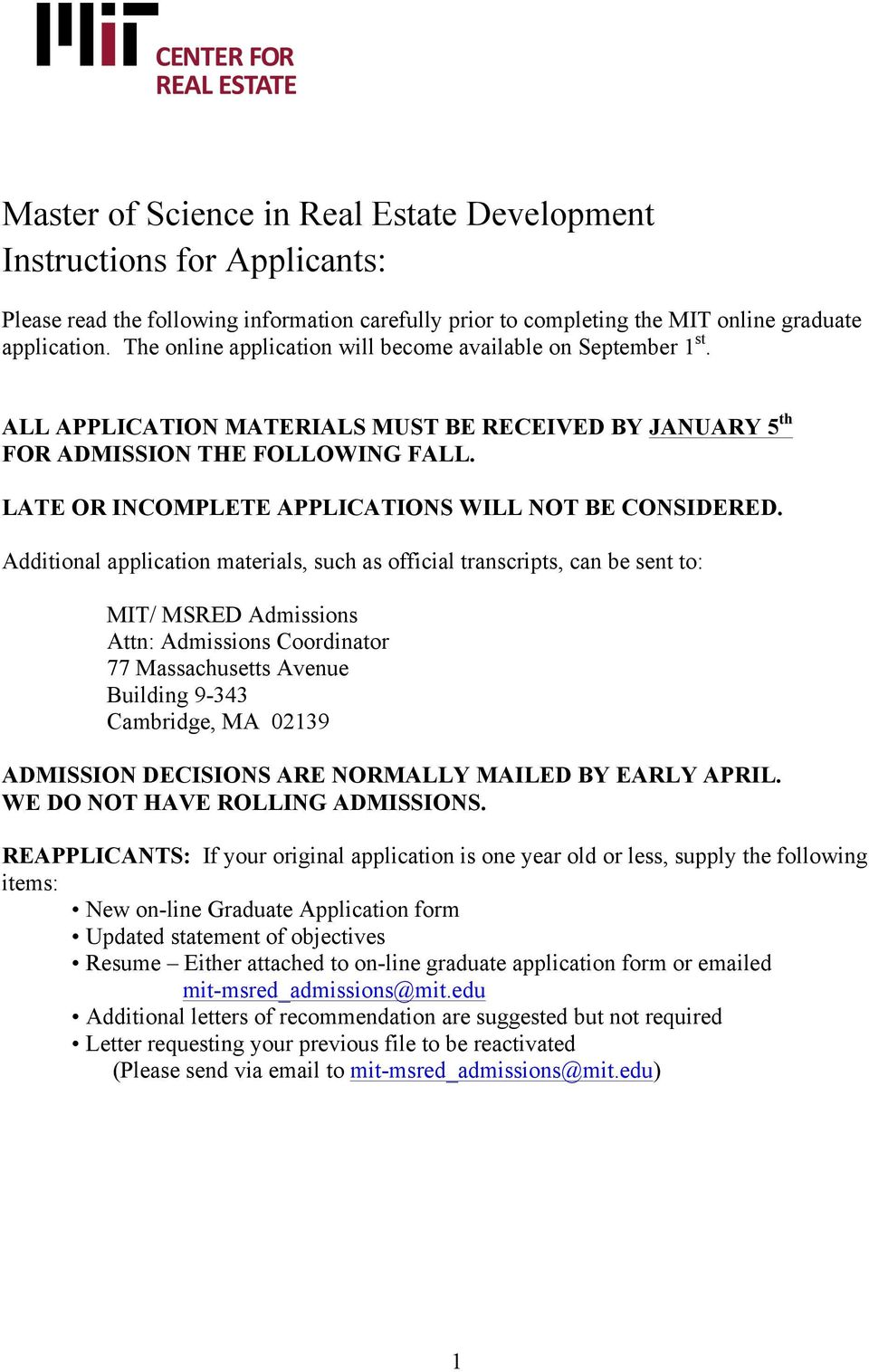 LATE OR INCOMPLETE APPLICATIONS WILL NOT BE CONSIDERED.