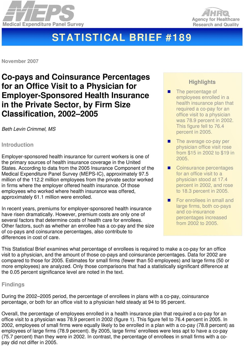primary sources of health insurance coverage in the United States. According to data from the 05 Insurance Component of the Medical Expenditure Panel Survey (MEPS-IC), approximately 97.