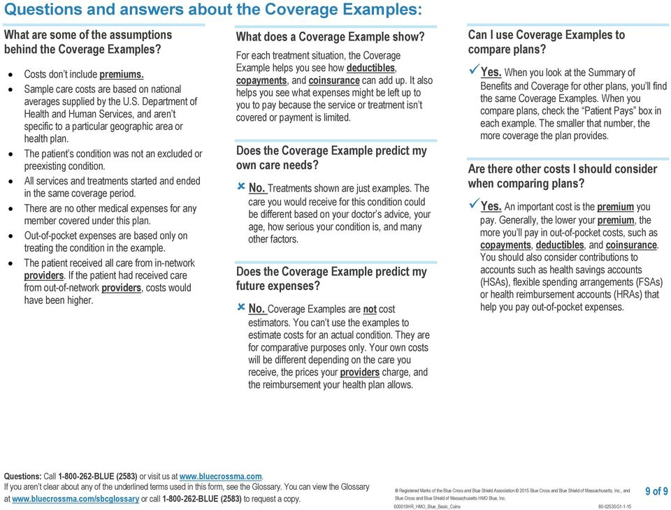 The patient s condition was not an excluded or preexisting condition. All services and treatments started and ended in the same coverage period.