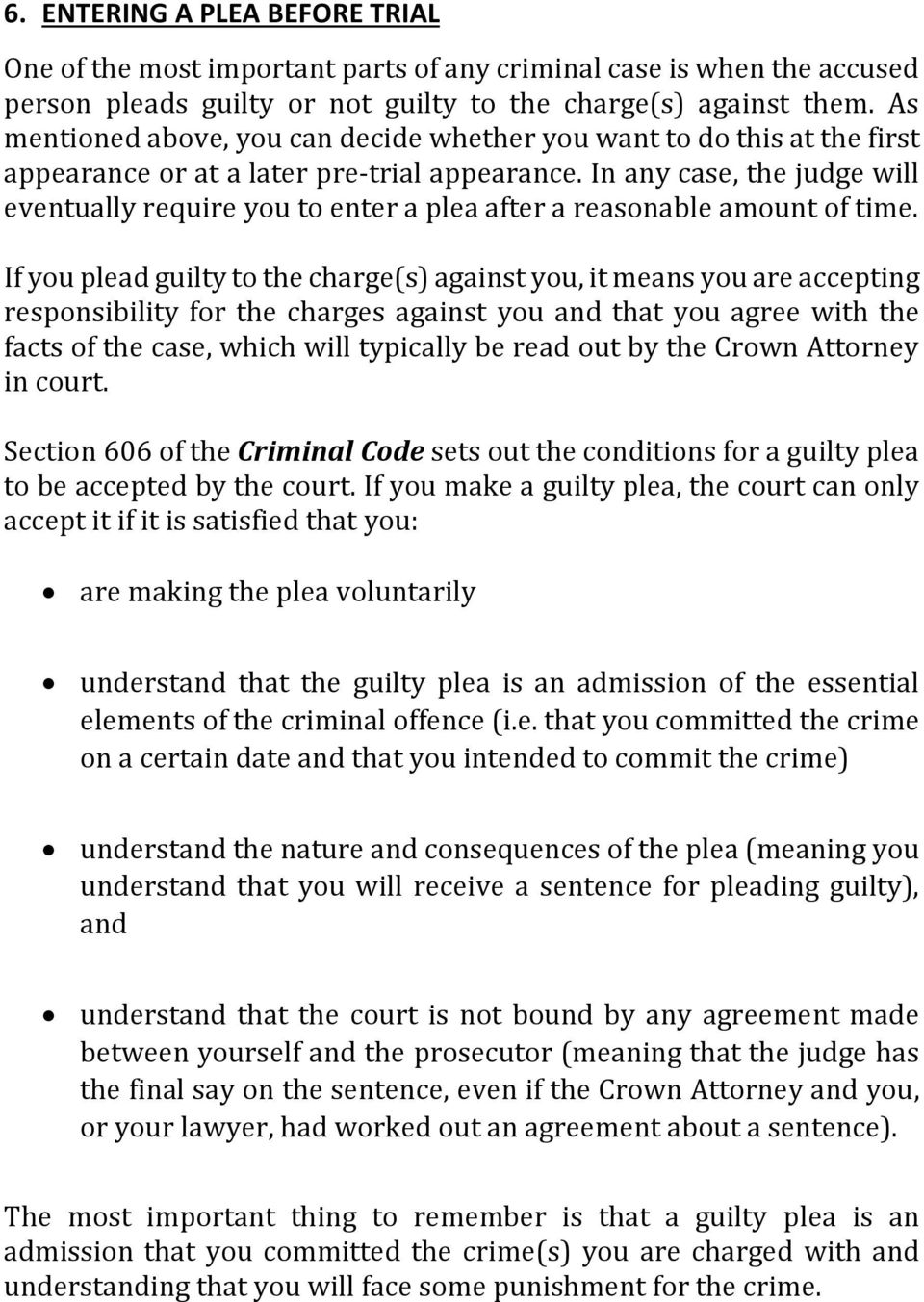 In any case, the judge will eventually require you to enter a plea after a reasonable amount of time.