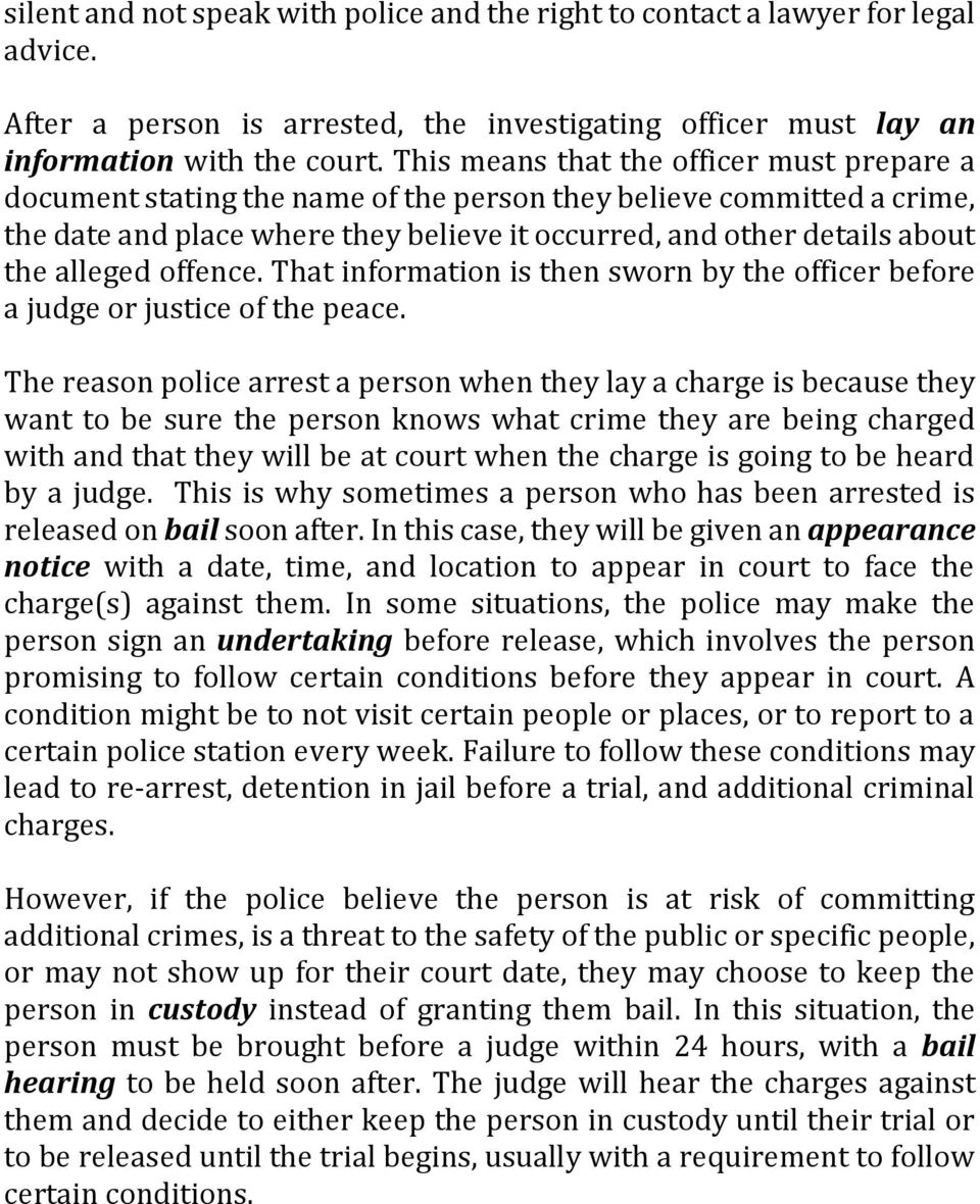 alleged offence. That information is then sworn by the officer before a judge or justice of the peace.