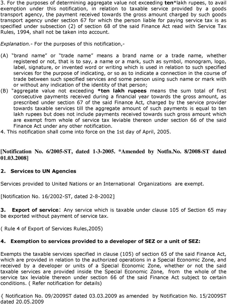 of the said Finance Act read with Service Tax Rules, 1994, shall not be taken into account. Explanation.