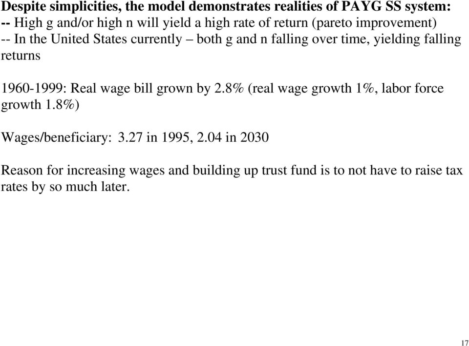 1960-1999: Real wage bill grown by 2.8% (real wage growh 1%, labor force growh 1.8%) Wages/beneficiary: 3.