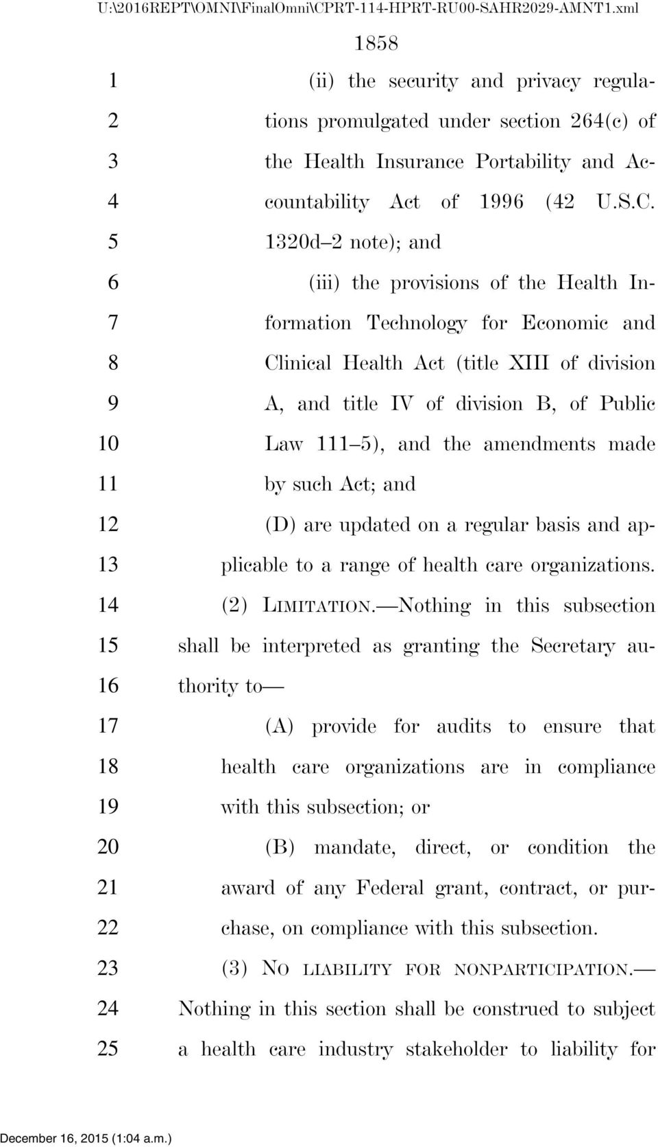 d note); and (iii) the provisions of the Health Information Technology for Economic and Clinical Health Act (title XIII of division A, and title IV of division B, of Public Law ), and the amendments