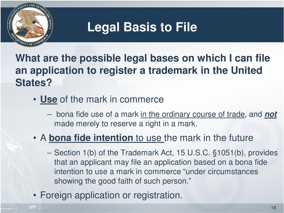 A bona fide intention to use the mark in the future Section 1(b) of the Trademark Act, 15 U.S.C.