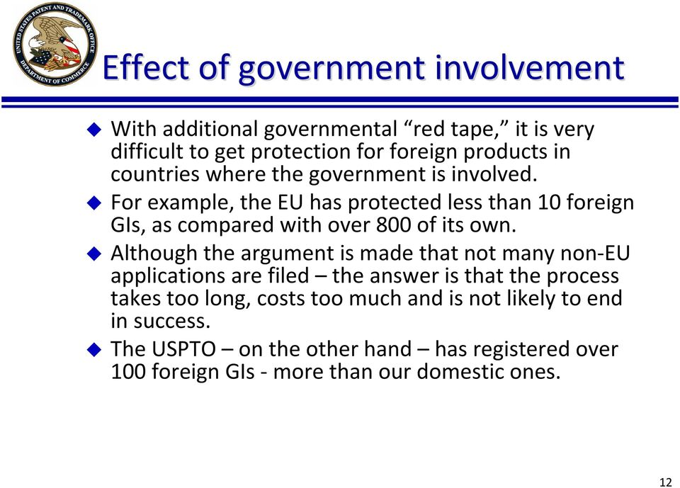For example, the EU has protected less than 10 foreign GIs, as compared with over 800 of its own.