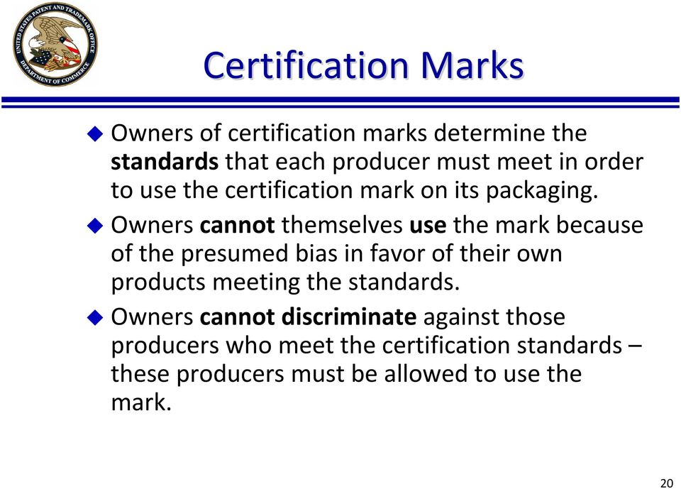 Owners cannot themselves use the mark because of the presumed bias in favor of their own products